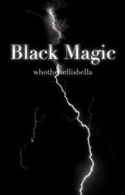 Black Magic by bytheangelhemmings