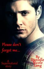Please don't forget me....        (Book 1) by VampireRenegade