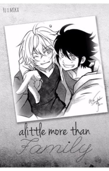 Alittle more than family || Mikayuu (boy x boy)