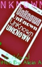 UnKnown by FirstladyYeap