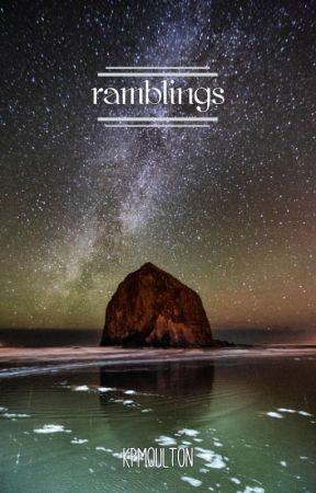 ramblings by kpmoulton