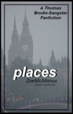 Places (A Thomas Brodie-Sangster Fanfiction) by ImashMuCk