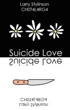 Suicide Love |Larry Stylinson| by CH0T4L4RG4