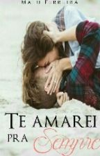 te amarei para sempre .(livro 1) by GarotaGilmore9
