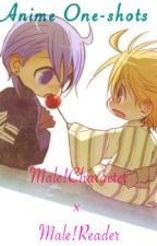 Anime One-shots~Male!Character x Male!Reader by ThisHellaQuirkyGay
