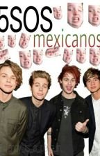 5SOS MEXICANOS. by Andy_is_a_penguin