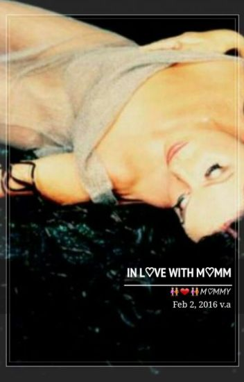 So wrong I'm in love with my mommy ( Lesbian Story)# Complete