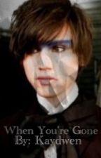 When You're Gone *Ryden Short Story* by kaydwen