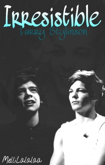 Irresistible (Larry Stylinson)