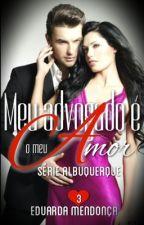 Meu advogado é o meu amor - Livro III (Em revisão) by Autoramadu