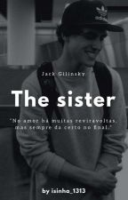 The Sister || Jack Gilinsky by isinha_1313