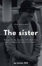 The Sister || Jack Gilinsky by isinha_1313