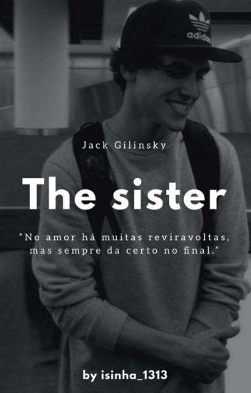 The Sister || Jack Gilinsky