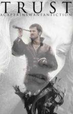 Trust: A Captain Swan Fanfiction by mydearcaptain