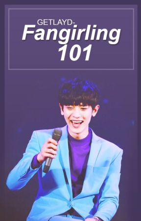 Fangirling 101 by getlayd-