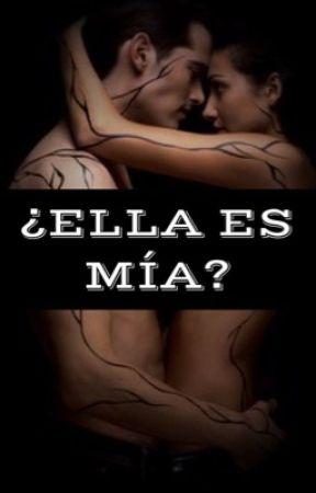 ¿ELLA ES MÍA? by Stephis_08
