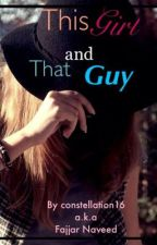 This girl and that guy by Constellation16