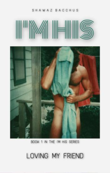 I'm His [ BOYxBOY ] Book 1