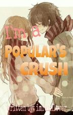 I'm a Popular's Crush by imrainlover