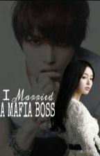 I Married A Mafia Boss by TheMagicalMindOfAl