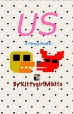 FNAF: Us, a Choxy fanfic by KittygirlMikito
