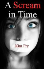 A Scream in Time by KimFry