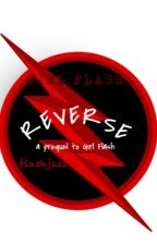 Girl Flash: Reverse (A prequel to Girl Flash) by flashjess