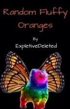 Random Fluffy Oranges by ExpletiveDeleted