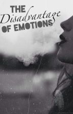 The Disadvantage Of Emotions by RoaliePolieOlie