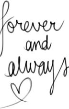 Forever And Always by AdelineFeather8