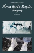Thomas Brodie-Sangster Imagines COMPLETED BOOK 1 by blackseokjin