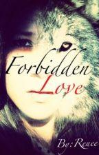 Forbidden Love (on hold) by ReNeExD