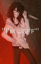 "Jeff the Killer x Reader Lemons-""I'm Jeff"" by ClaryHemoo"