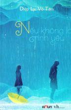 Nếu không là tình yêu - Diệp Lạc Vô Tâm by chengfeng