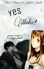 Yes Master! Kuroo x Reader by TinyTsun