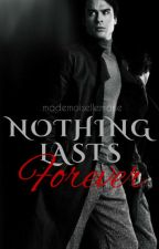 Nothing Lasts Forever by mademoisellemarie