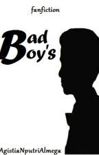 [1]. Bad Boy's ✅ by AgistiaNputriAlmega