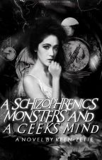 A Schizophrenic's Monsters and a Geek's Mind by reen-zette