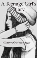 A Teenage Girl's Diary by diary-of-a-teenager