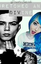 Wretched And Divine [BVB FanFiction] by DrasticSuicide