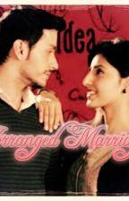 ~~~~ARRANGE MARRIAGE~~~~ by arshiyasayyed23