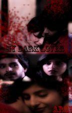 MY DARK LOVER by arshiyasayyed23