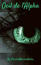 L'oeil de l'Alpha by CharlieMarionGalou