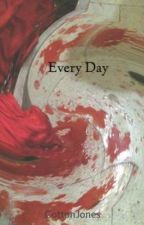 Every Day by CottonJones