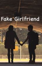 Fake Girlfriend ||LoiShua|| (Completed) by -CutiePrincess-