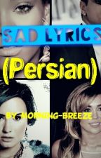 sad lyrics (persian) by Morning-breeze