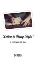 Letters to Harry Styles by OnTheRise