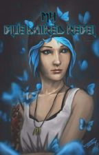 My Blue Haired Rebel - |Life is Strange Fanfiction| by AkiTheKitsune