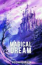 Magical Dream (One shot) Published by POW by Youniqueen