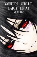 ☆Vampire Knight: Laicy Kuran★ by Vivid_Kiss